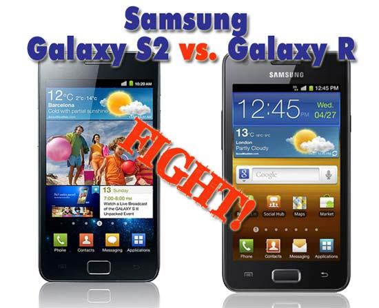 Samsung galaxy s2 vs galaxy R